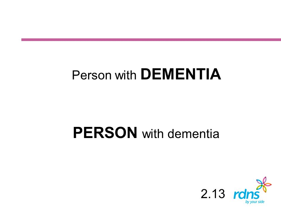 Person with DEMENTIA PERSON with dementia 2.13