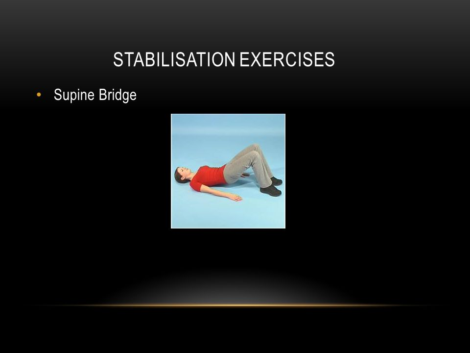 STABILISATION EXERCISES Supine Bridge