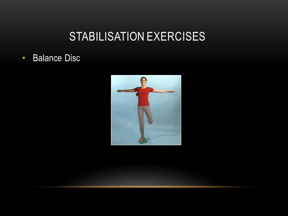 STABILISATION EXERCISES Balance Disc