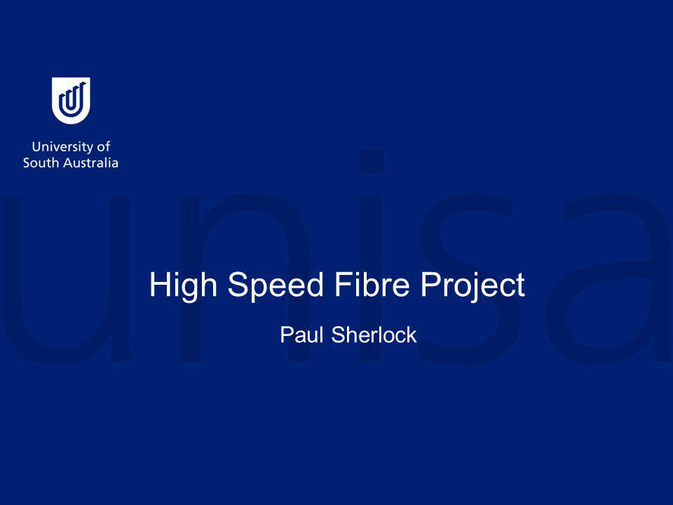 High Speed Fibre Project Paul Sherlock