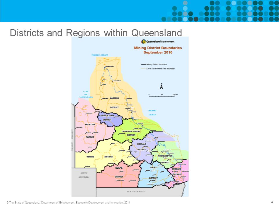 4 © The State of Queensland, Department of Employment, Economic Development and Innovation, 2011 Districts and Regions within Queensland