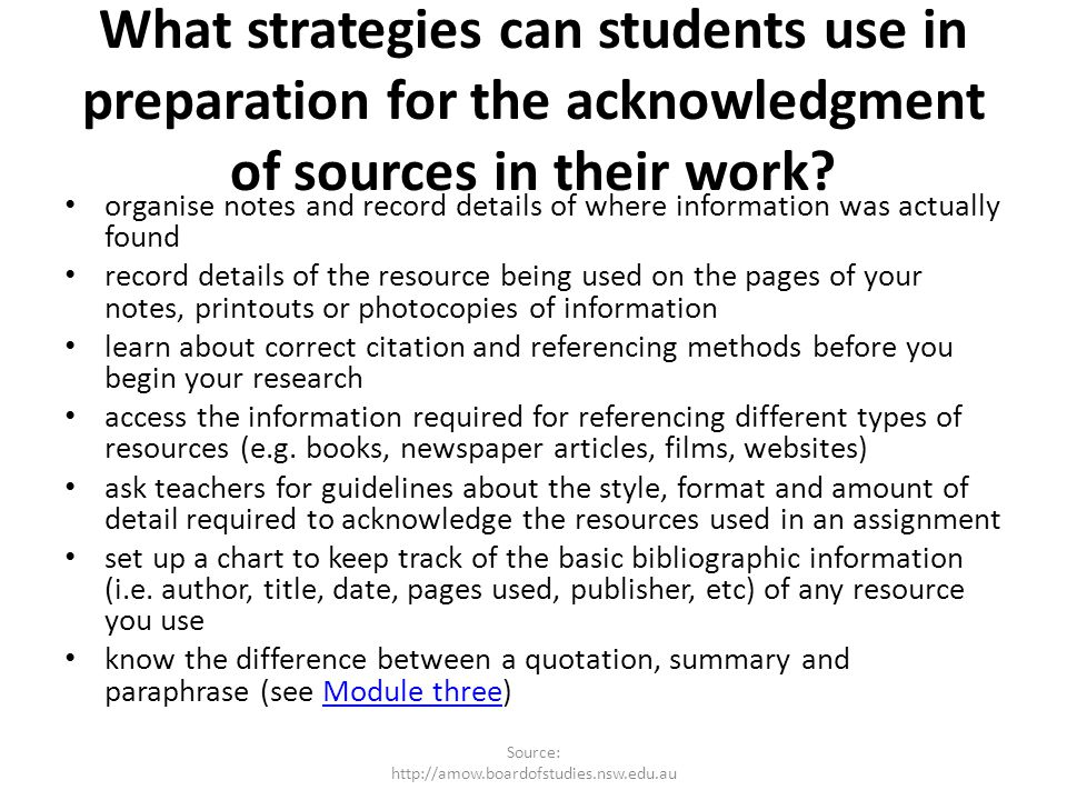 What strategies can students use in preparation for the acknowledgment of sources in their work? organise notes and record details of where informatio