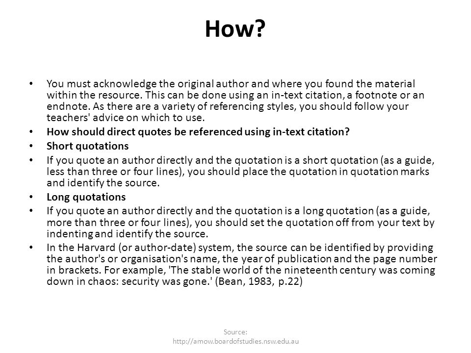 How? You must acknowledge the original author and where you found the material within the resource. This can be done using an in-text citation, a foot