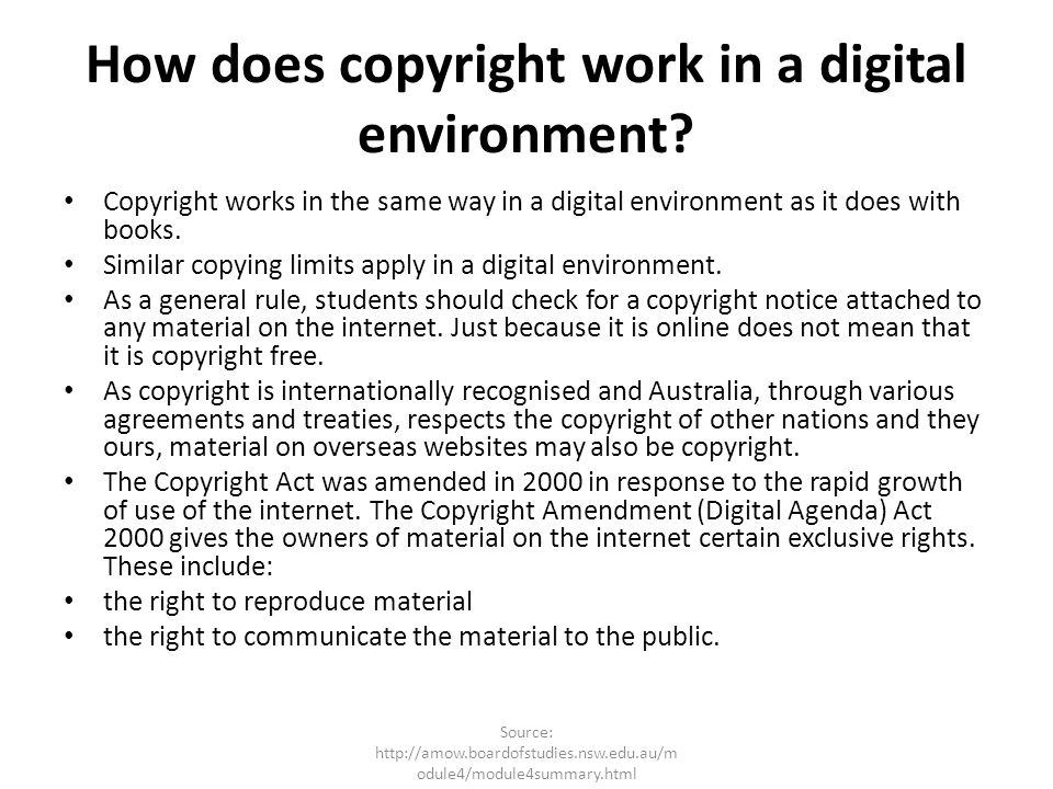 How does copyright work in a digital environment? Copyright works in the same way in a digital environment as it does with books. Similar copying limi