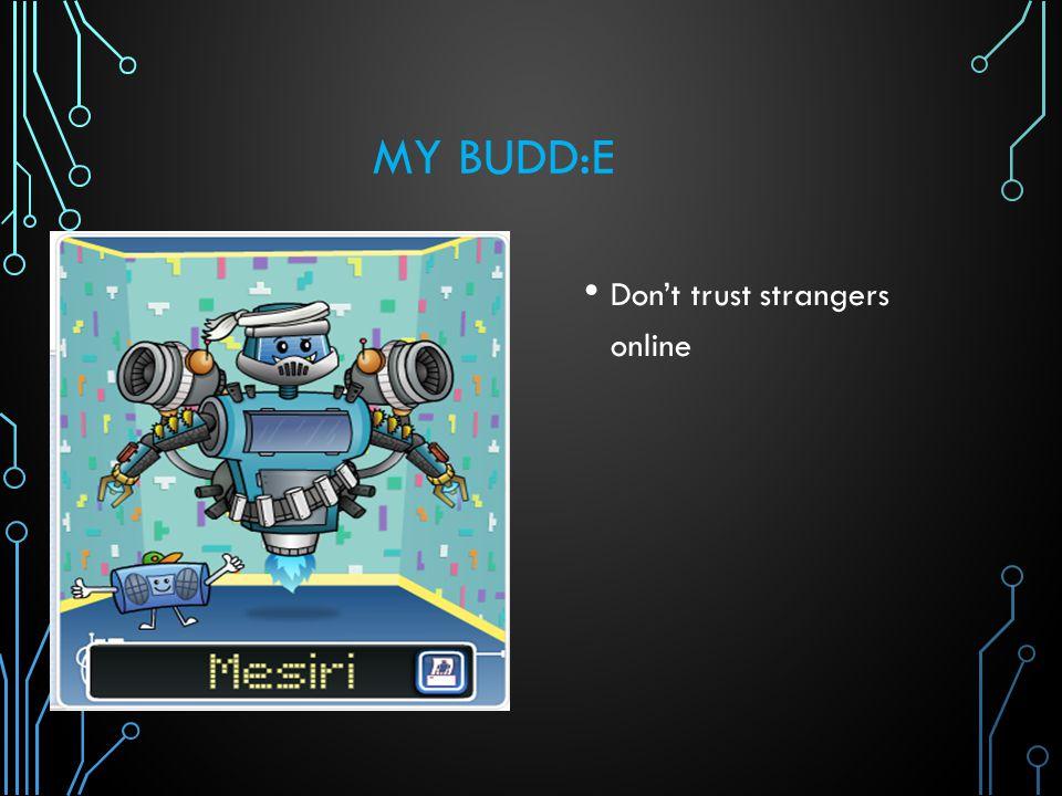 MY BUDD:E Don't trust strangers online