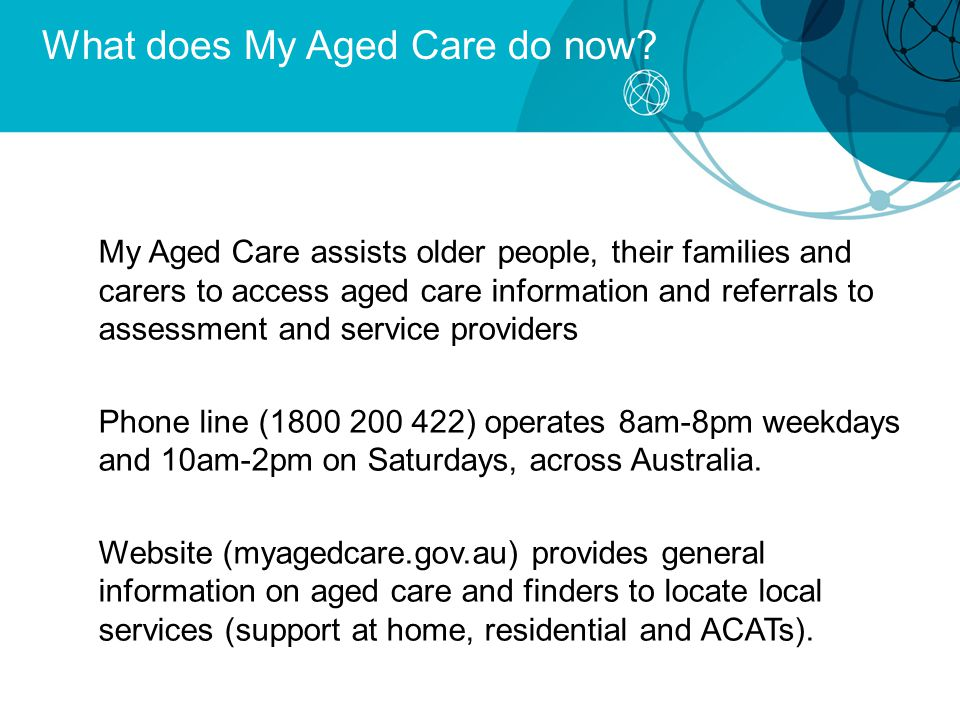 What does My Aged Care do now.