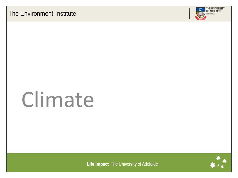 The Environment Institute Life Impact The University of Adelaide Climate