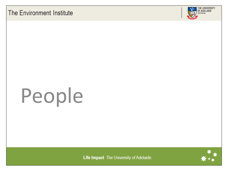 The Environment Institute Life Impact The University of Adelaide People