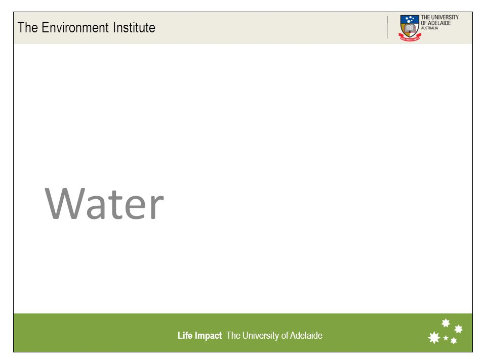 The Environment Institute Life Impact The University of Adelaide Water