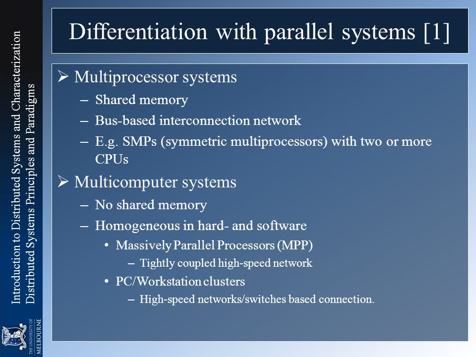 Introduction to Distributed Systems and Characterization Distributed Systems Principles and Paradigms Differentiation with parallel systems [1]  Mult