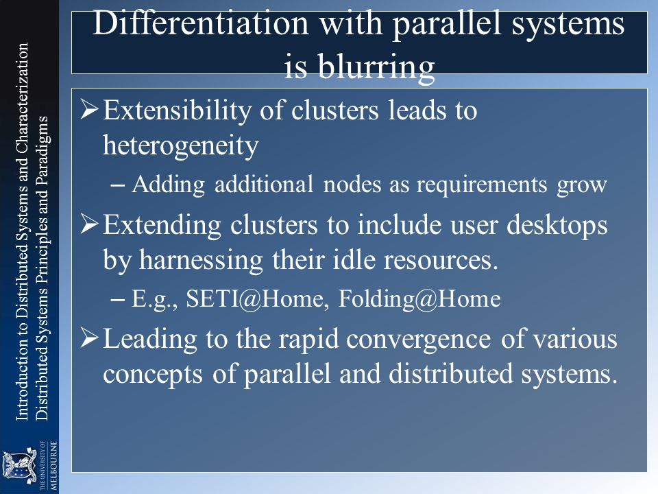 Introduction to Distributed Systems and Characterization Distributed Systems Principles and Paradigms Differentiation with parallel systems is blurrin