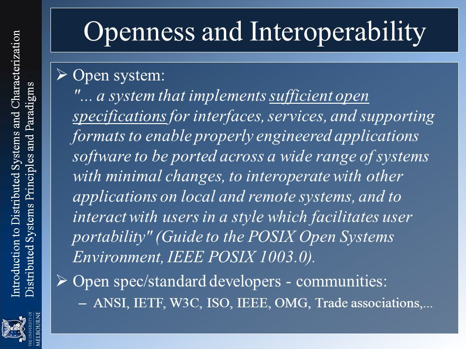 Introduction to Distributed Systems and Characterization Distributed Systems Principles and Paradigms Openness and Interoperability  Open system: