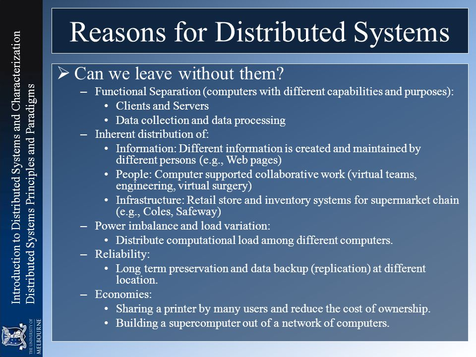 Introduction to Distributed Systems and Characterization Distributed Systems Principles and Paradigms Reasons for Distributed Systems  Can we leave w
