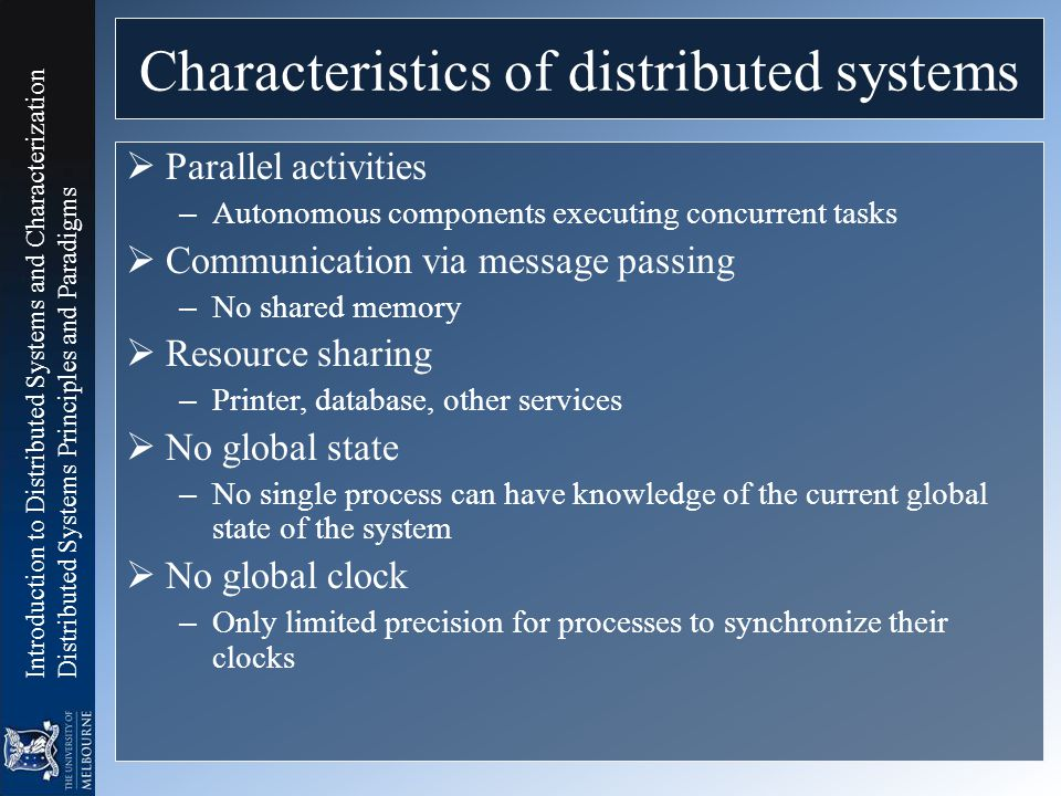 Introduction to Distributed Systems and Characterization Distributed Systems Principles and Paradigms Business example – Challenges II  What if – Two customers want to order the same item at the same time.