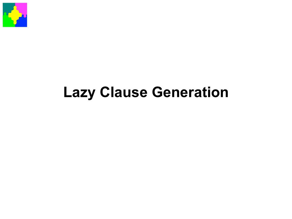 Lazy Clause Generation