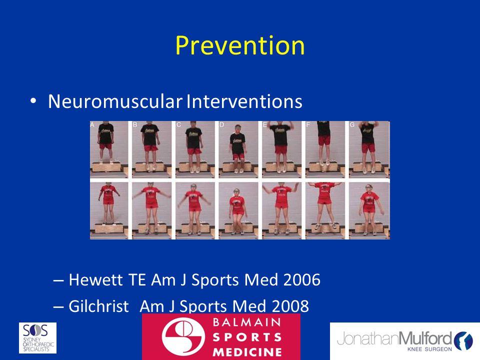 Prevention Neuromuscular Interventions – Hewett TE Am J Sports Med 2006 – Gilchrist Am J Sports Med 2008