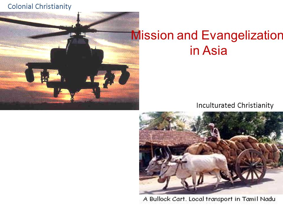 Colonial Christianity Inculturated Christianity Mission and Evangelization in Asia