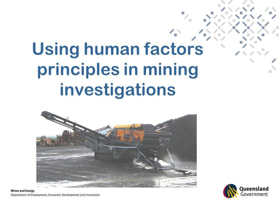 Using human factors principles in mining investigations
