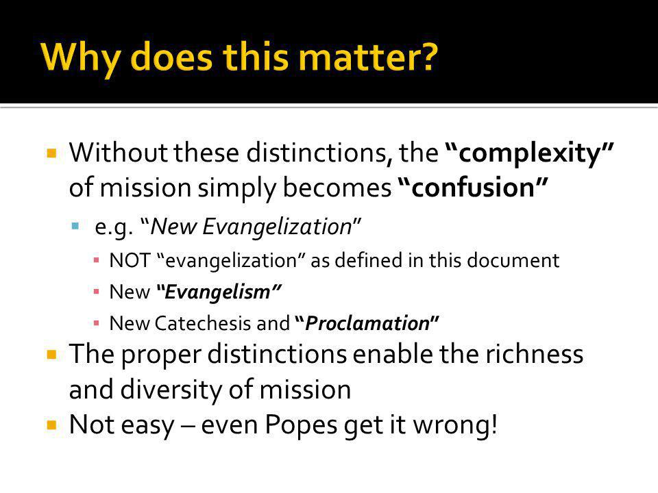  Without these distinctions, the complexity of mission simply becomes confusion  e.g.