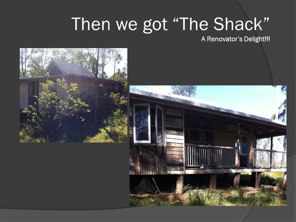 Then we got The Shack A Renovator's Delight!!!