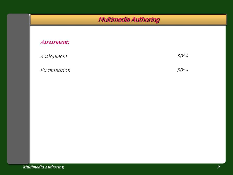 Multimedia Authoring9 Assessment: Assignment50% Examination50%
