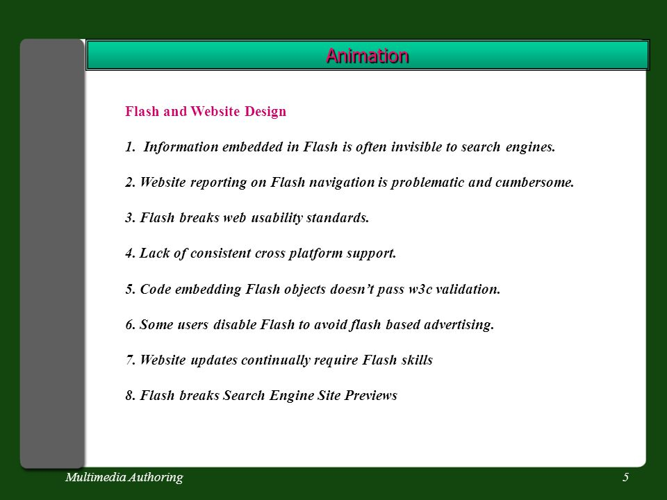 Multimedia Authoring6 Animation SUMMARY There is a place for animation on the Web.