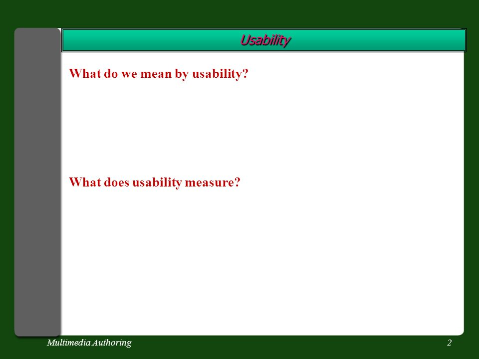 2 What do we mean by usability What does usability measure Usability Usability