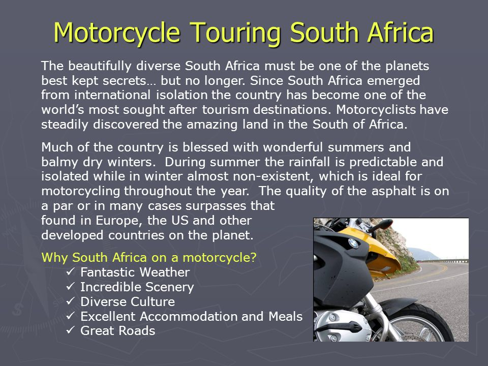Motorcycle Touring South Africa The beautifully diverse South Africa must be one of the planets best kept secrets… but no longer.
