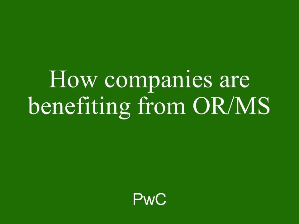 PwC How companies are benefiting from OR/MS