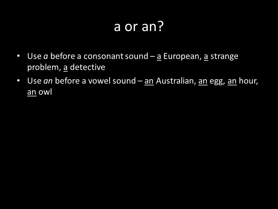 a or an.