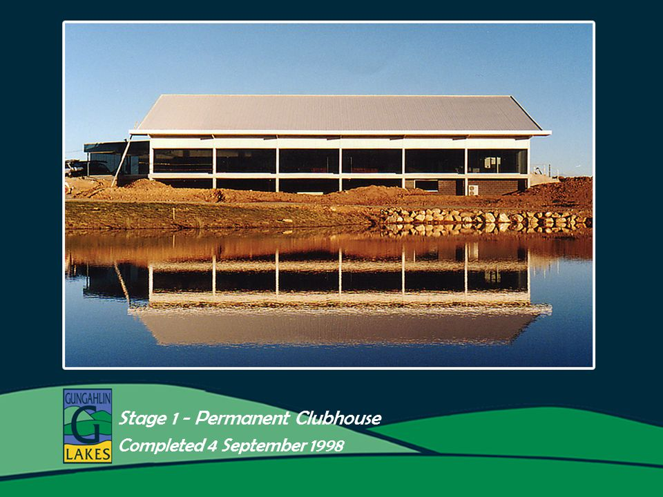 9 Stage 1 - Permanent Clubhouse Completed 4 September 1998