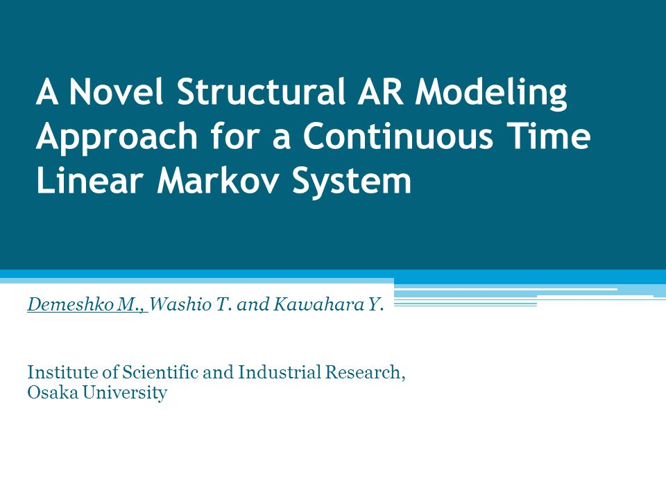 A Novel Structural AR Modeling Approach for a Continuous Time Linear Markov System Demeshko M., Washio T.