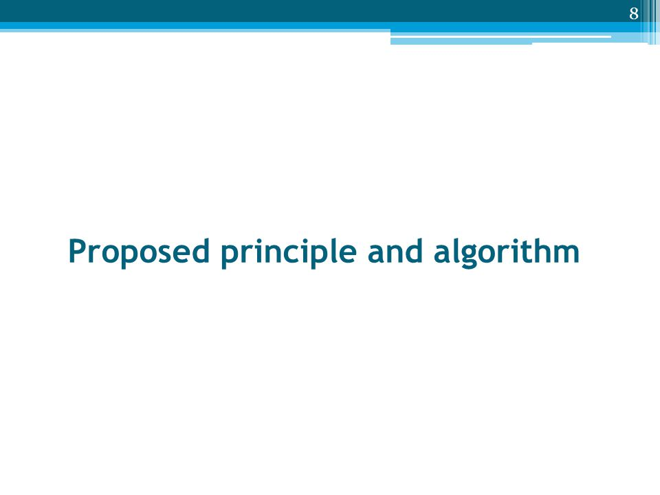 Proposed principle and algorithm 8