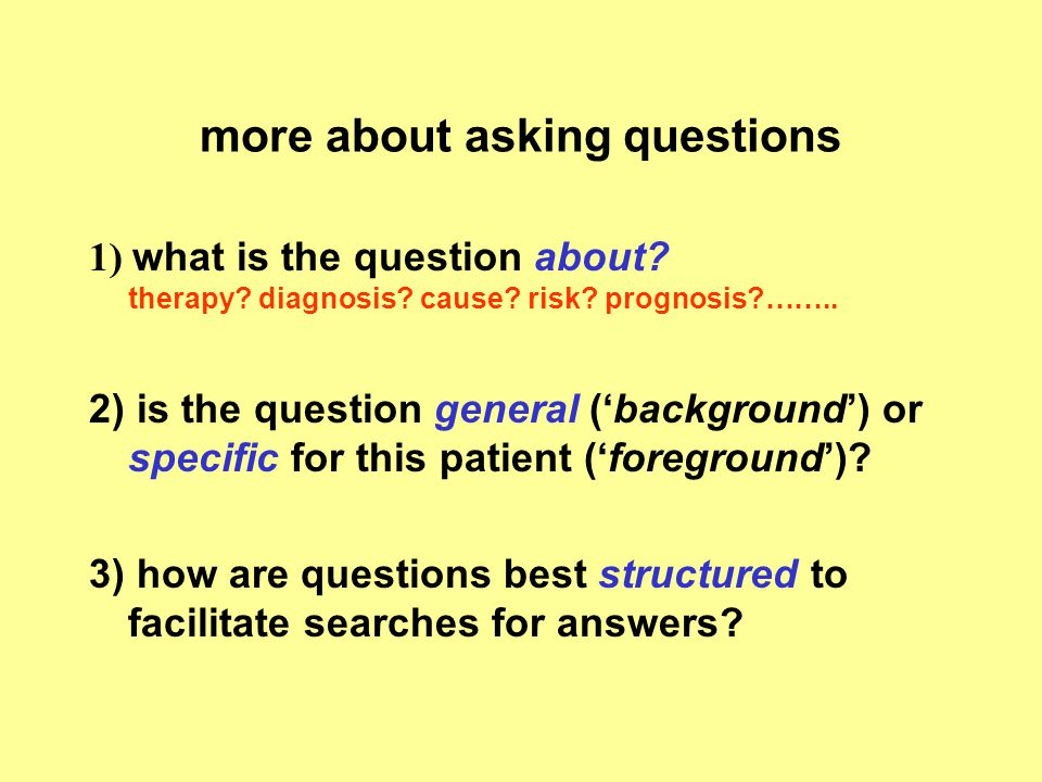 'background' and 'foreground' questions background * topic (e.g.