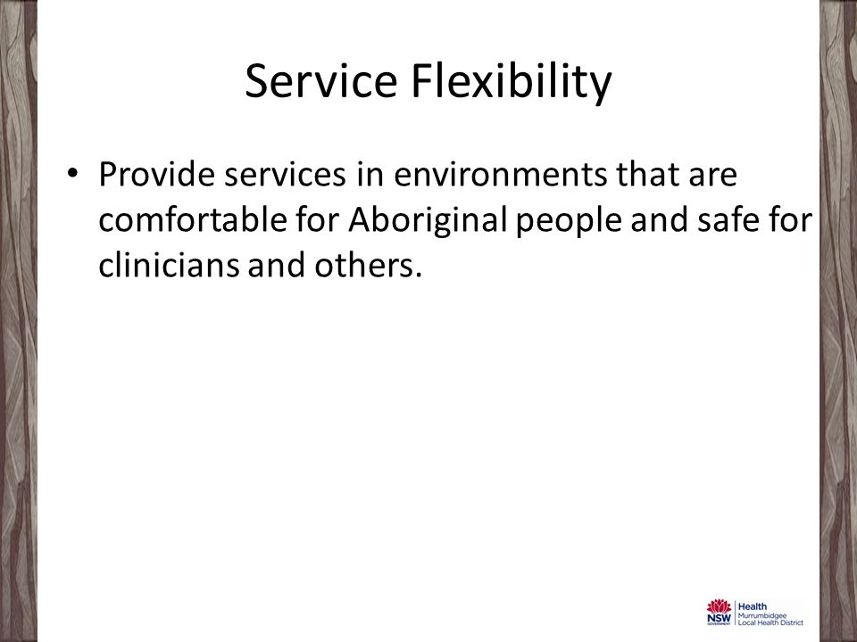 Clinical Models Utilise clinical interventions that are culturally appropriate, respectful, and evidence-based for Aboriginal people.