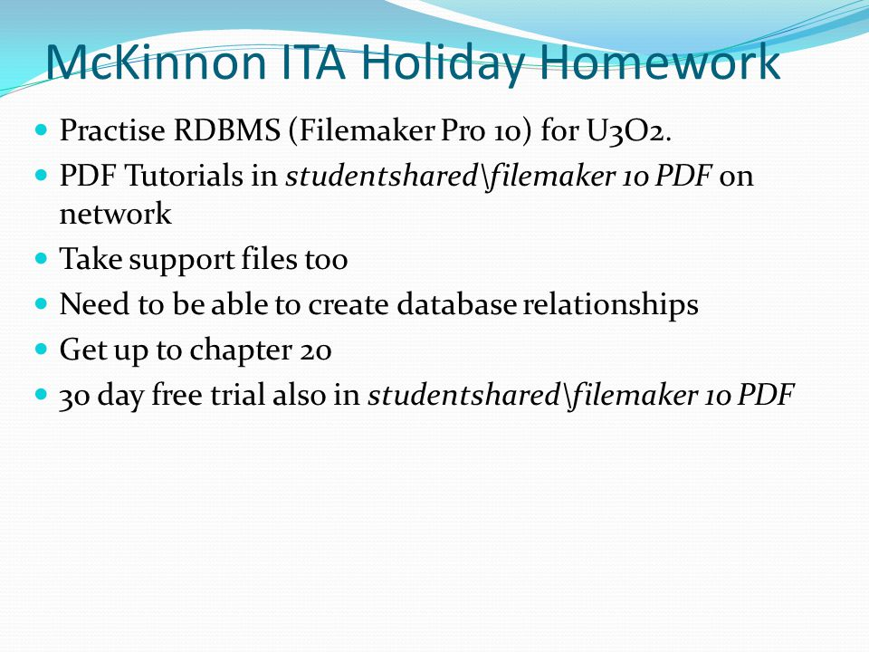 McKinnon ITA Holiday Homework Practise RDBMS (Filemaker Pro 10) for U3O2.