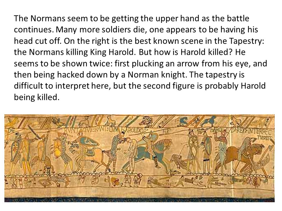 The Normans seem to be getting the upper hand as the battle continues.