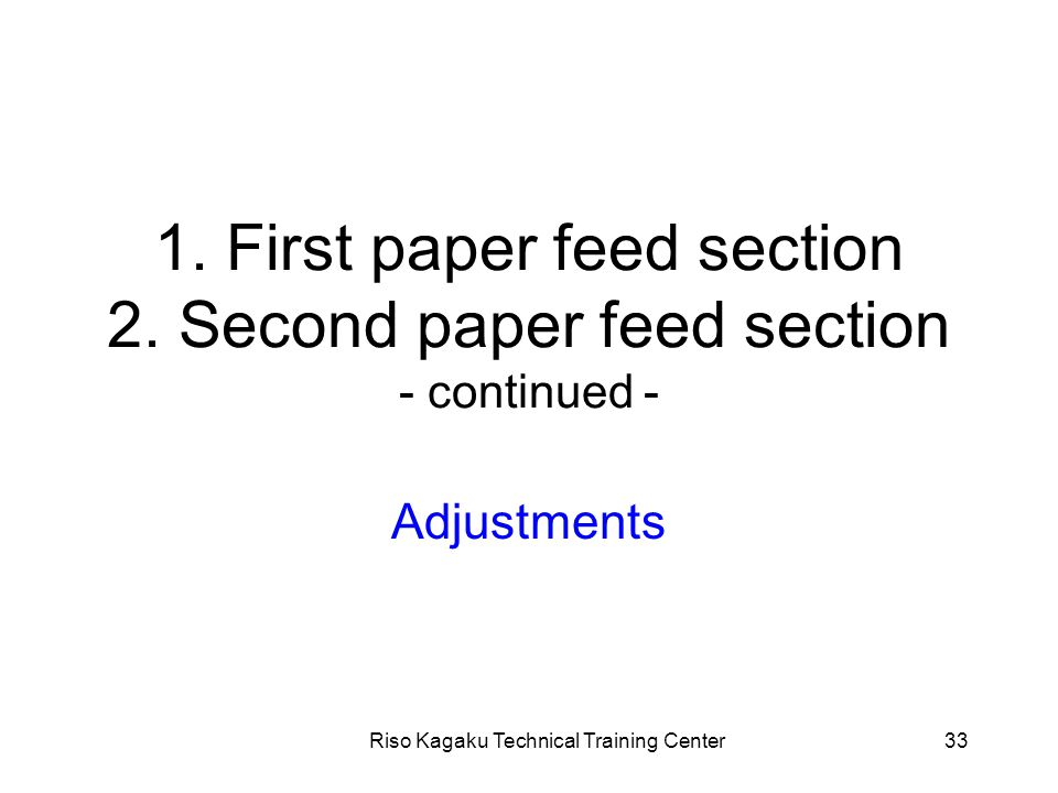 Riso Kagaku Technical Training Center33 1. First paper feed section 2.