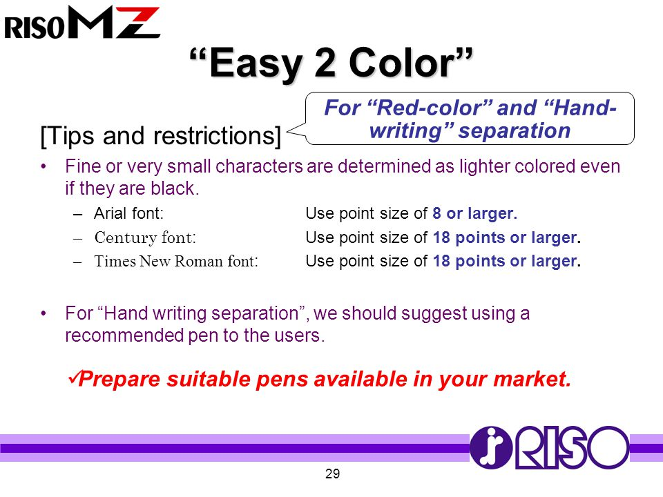 """29 """"Easy 2 Color"""" [Tips and restrictions] Fine or very small characters are determined as lighter colored even if they are black. –Arial font:Use poin"""