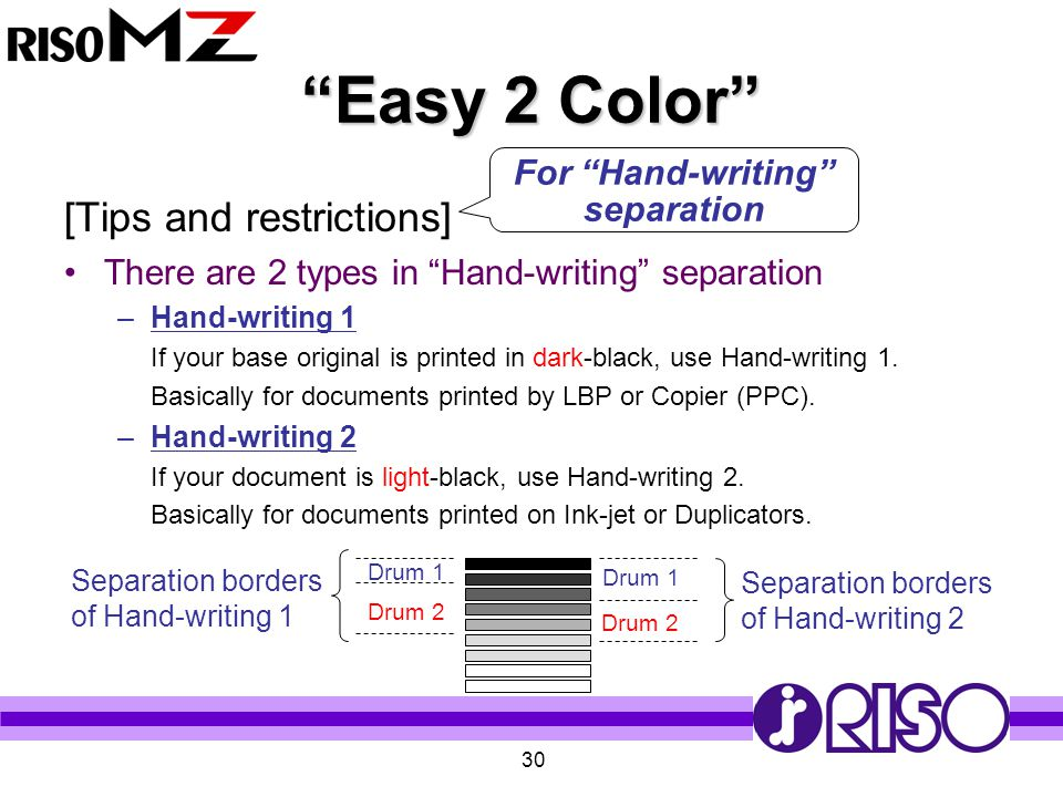 """30 """"Easy 2 Color"""" [Tips and restrictions] There are 2 types in """"Hand-writing"""" separation –Hand-writing 1 –If your base original is printed in dark-bla"""