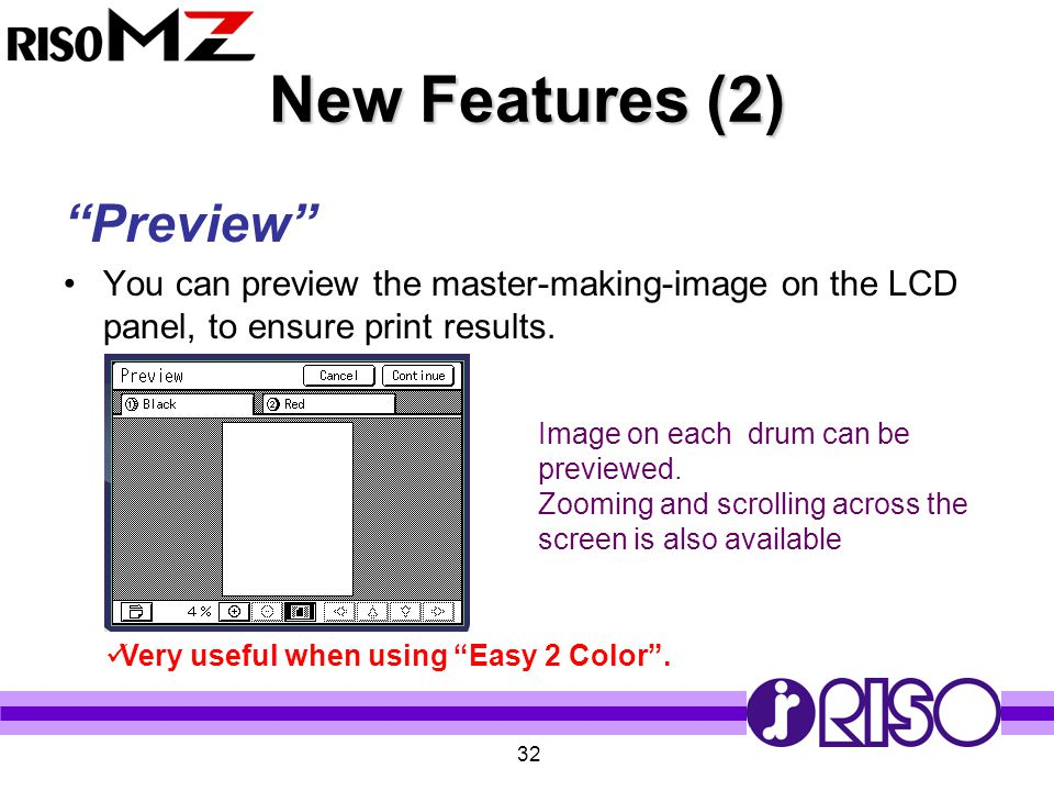 """32 New Features (2) """"Preview"""" You can preview the master-making-image on the LCD panel, to ensure print results. Very useful when using """"Easy 2 Color"""""""