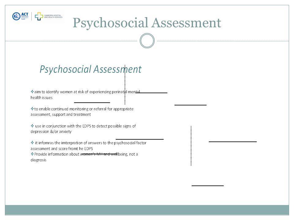 Psychosocial Assessment ________ ____________ ________ __________ ________ __________ ____________ _________
