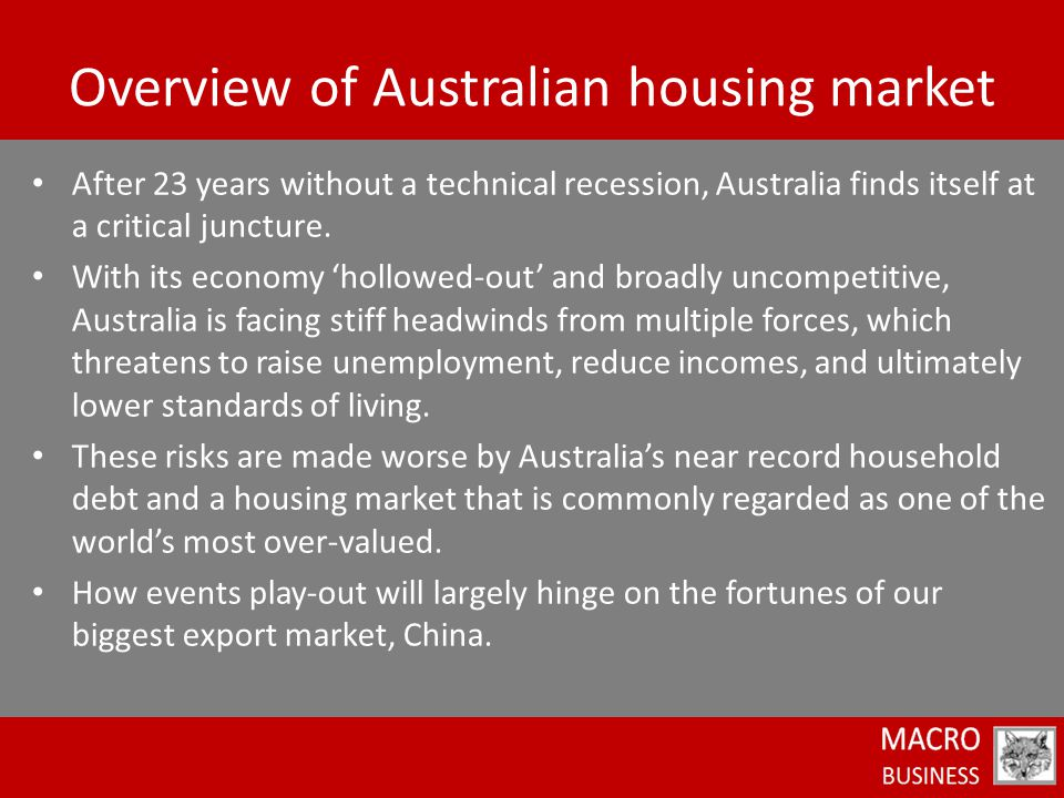 After 23 years without a technical recession, Australia finds itself at a critical juncture. With its economy 'hollowed-out' and broadly uncompetitive