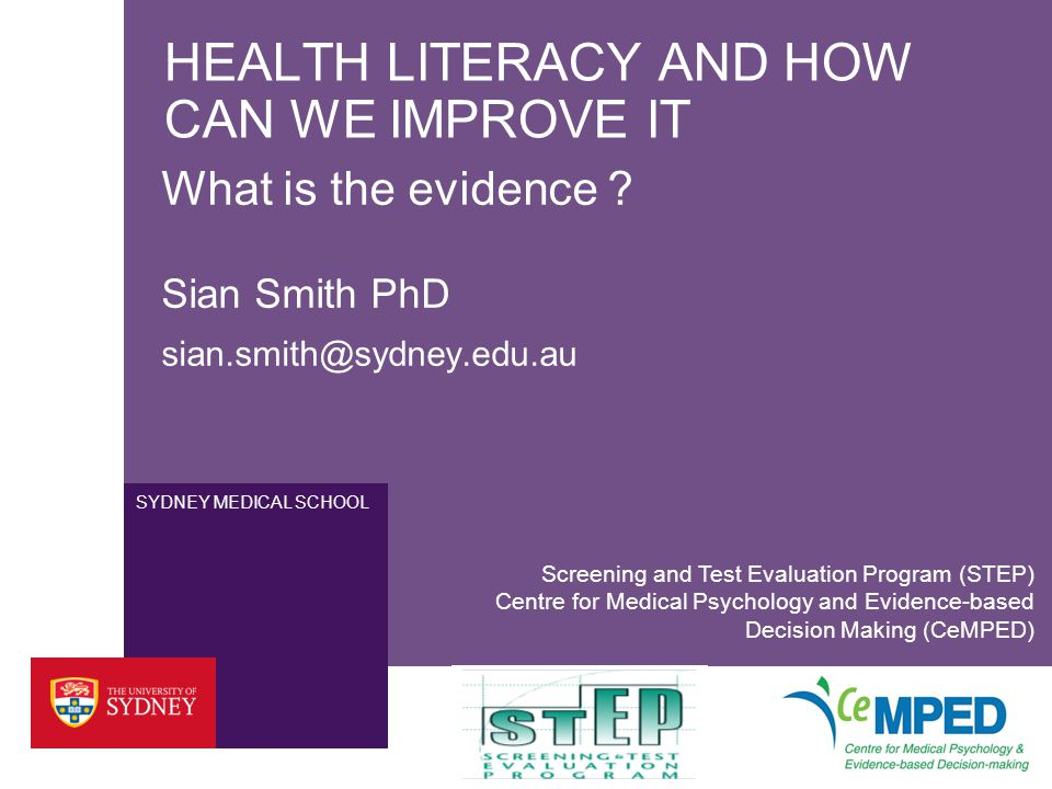 SYDNEY MEDICAL SCHOOL HEALTH LITERACY AND HOW CAN WE IMPROVE IT What is the evidence .