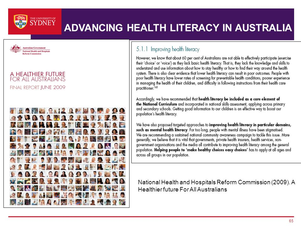 ADVANCING HEALTH LITERACY IN AUSTRALIA 65 National Health and Hospitals Reform Commission (2009).