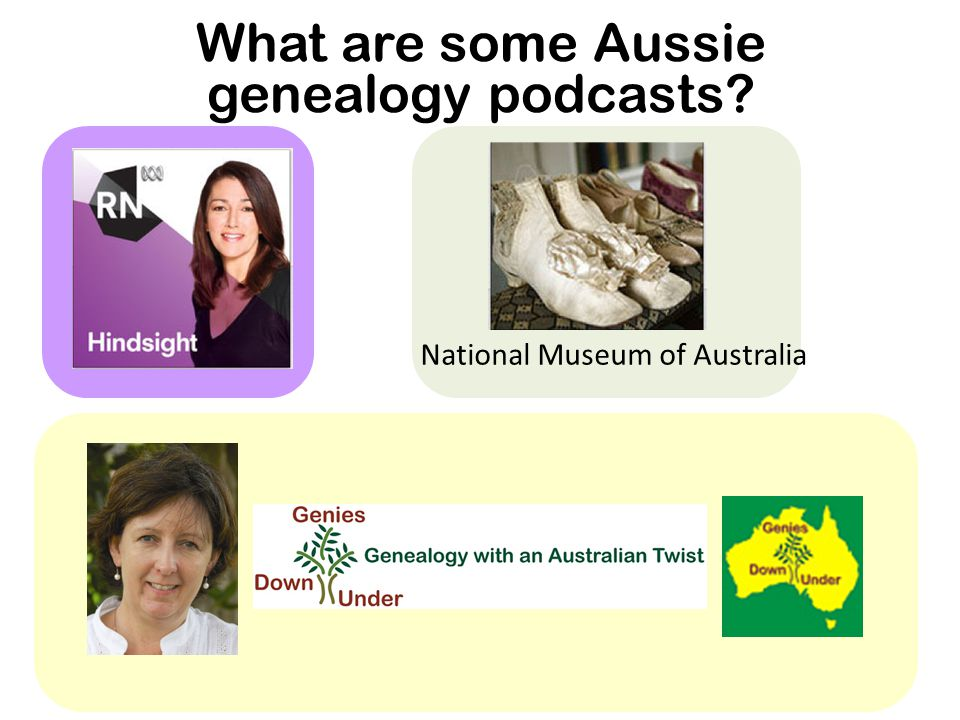 What are some Aussie genealogy podcasts National Museum of Australia