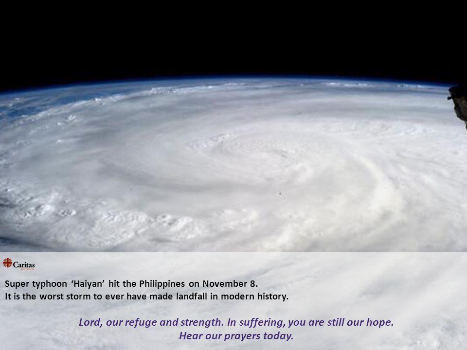 Super typhoon 'Haiyan' hit the Philippines on November 8.