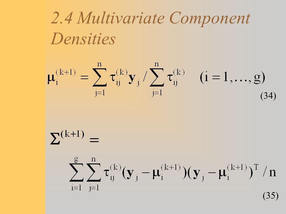 2.4 Multivariate Component Densities (34) (35)