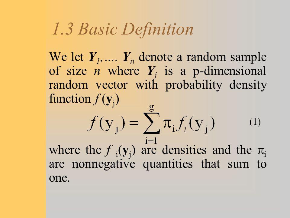 1.3 Basic Definition We let Y 1,…. Y n denote a random sample of size n where Y j is a p-dimensional random vector with probability density function f