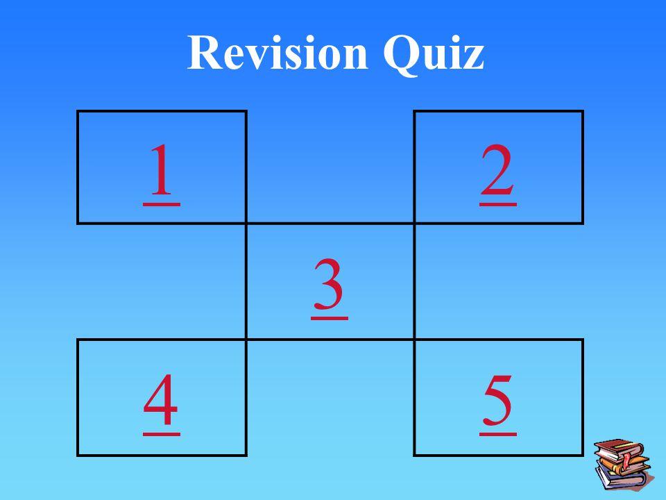 Revision Quiz 12 3 45